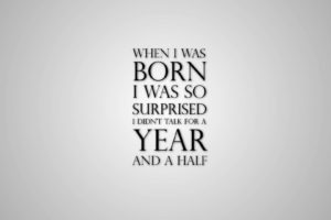 Funny Quote on Born Images