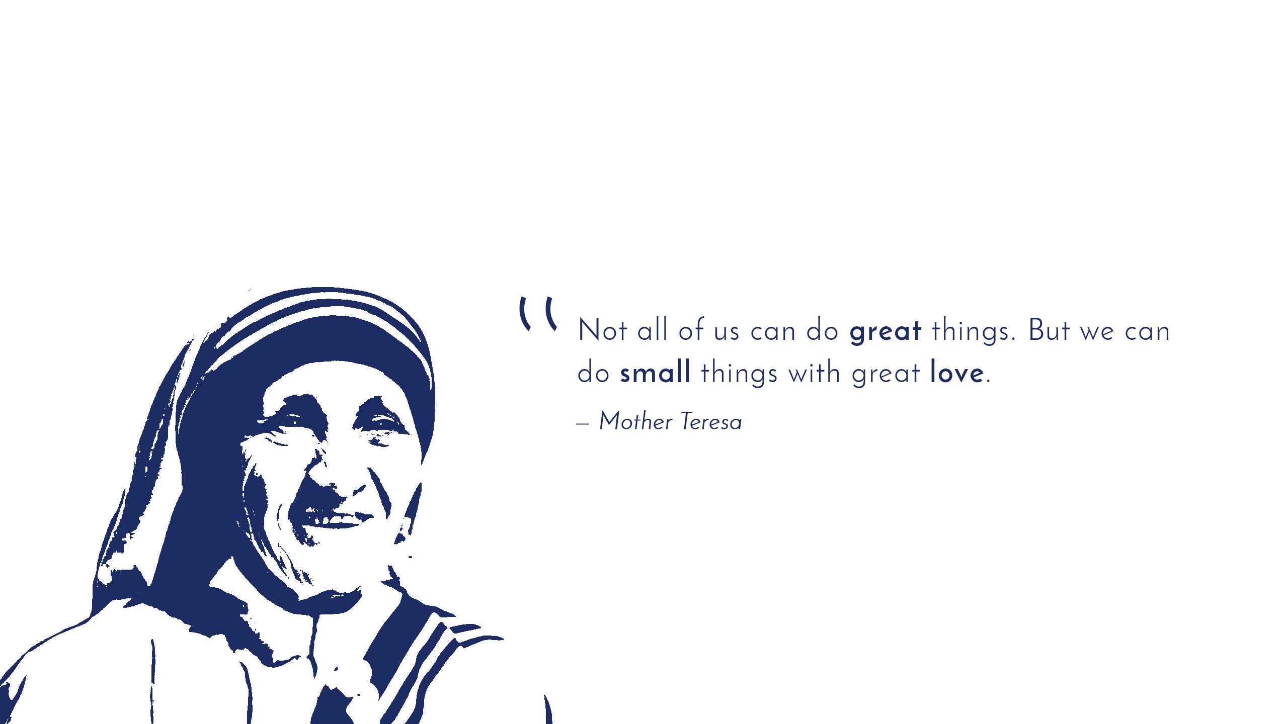 Great love Great things Small things Mother Teresa