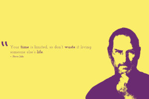 Time is limited waste Steve Jobs Popular quotes