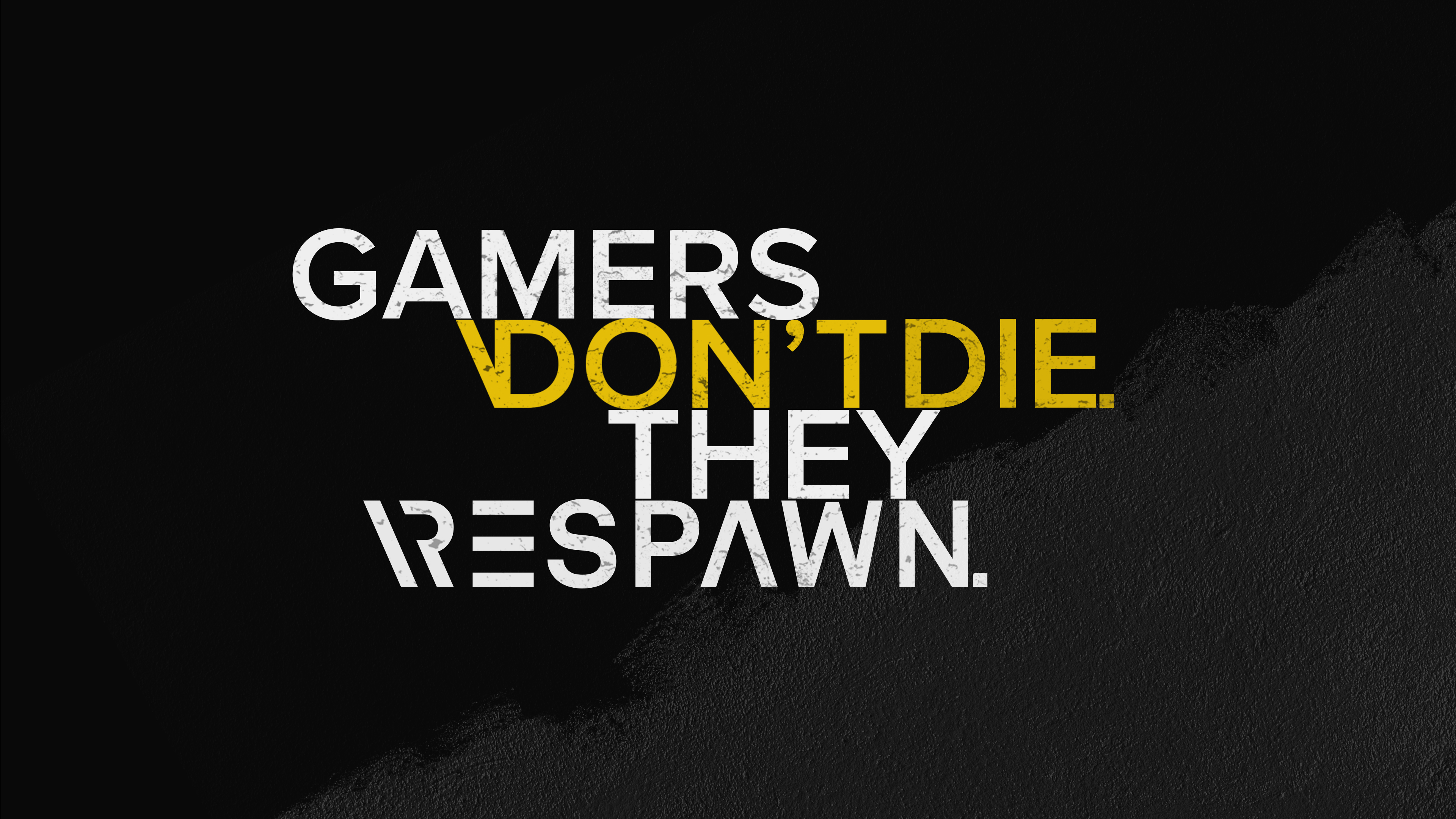 Gamers Dont Die They Respawn 4K Wallpapers