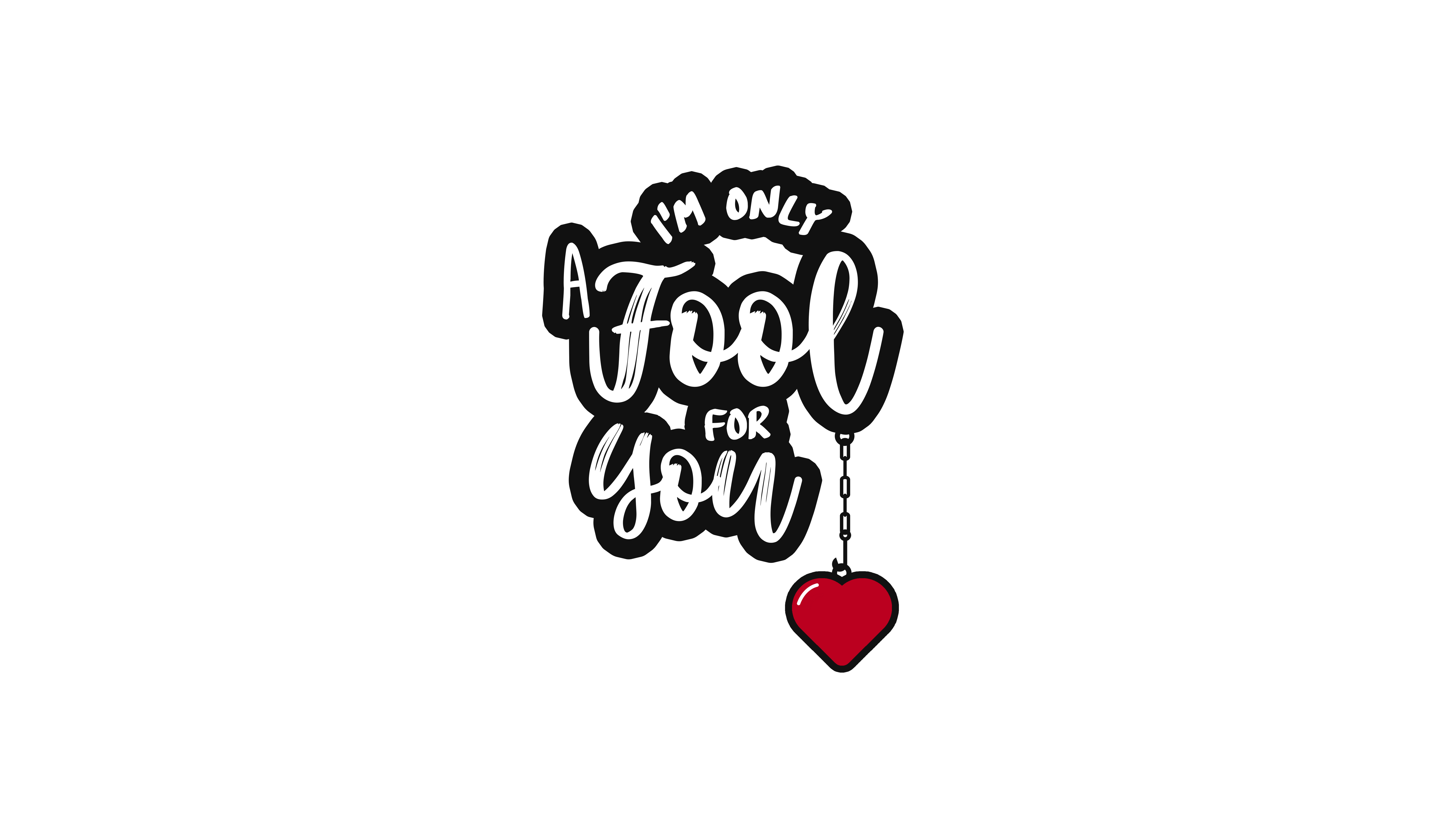 i am only a fool for you quote 4k 8k